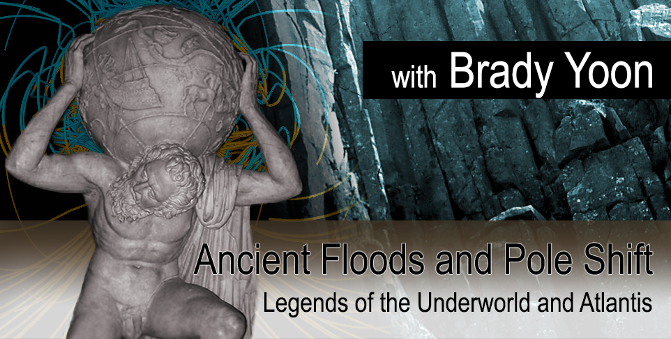 Ancient Floods and Pole Shift: Legends of the Underworld and Atlantis