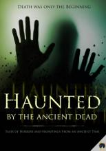 Haunted By The Ancient Dead - Ancient Origins Ebook