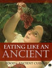 Eating Like an Ancient