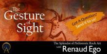 The Gesture of Sight – The Splendor of Prehistoric Rock Art