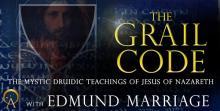 The Grail Code: The Mystic Druidic Teachings of Jesus of Nazareth
