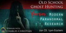Old School Ghost Hunting versus Modern Paranormal Research