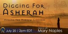 Digging for Asherah - Ancient Origins Webinars