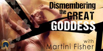 Dismembering the Great Goddess