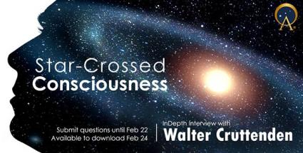 Star-Crossed Consciousness - Ancient Origins Webinars