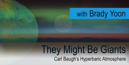 They Might Be Giants: Carl Baugh's Hyperbaric Atmosphere, with Brady Yoon