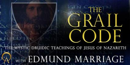 The Grail Code: The Mystic Druidic Teachings of Jesus of Nazareth