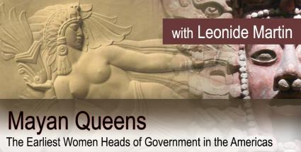 Mayan Queens - The Earliest Women Heads of Government in the Americas