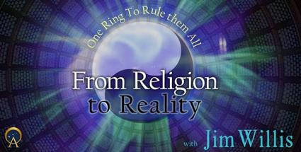 From Religion to Reality: One Ring to Rule Them All