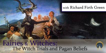 Fairies & Witches: The Witch Trials and Pagan Beliefs