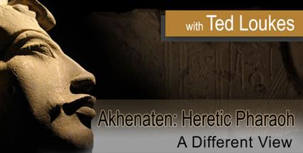 Akhenaten, the Heretic Pharaoh: A Different View