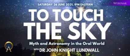 To Touch the Sky: Myth and Astronomy in the Oral World